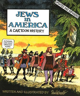 Jews in America: A Cartoon History [Updated and Expanded Edition], David Gantz