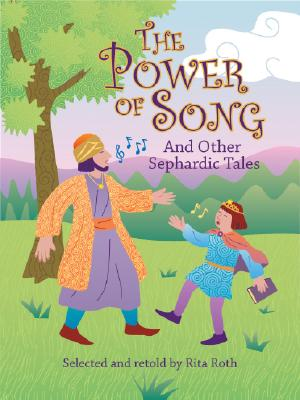 Image for The Power of Song: And Other Sephardic Tales