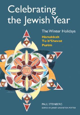 Image for Celebrating the Jewish Year: The Winter Holidays : Hanukkah, Tu b'shevat, Purim