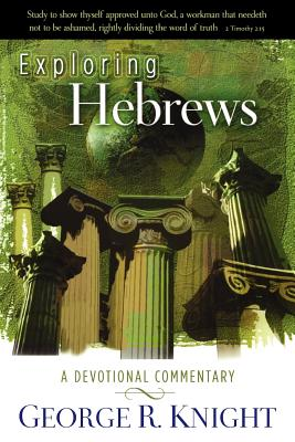 Image for Exploring Hebrews: A Devotional Commentary