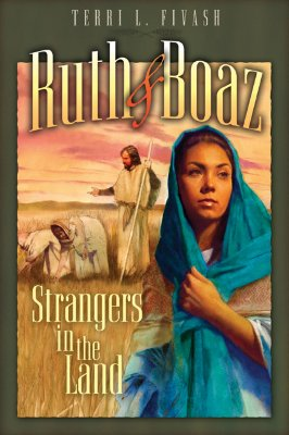 Image for Ruth and Boaz: Strangers in the Land