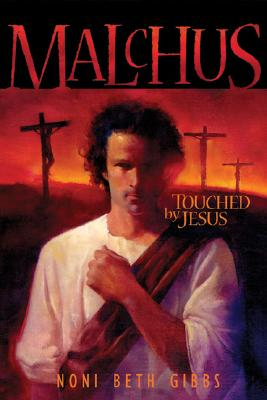 Malchus, Touched By Jesus, Gibbs, Noni Beth