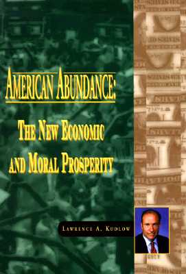 Image for American Abundance: The New Economic & Moral Prosperity