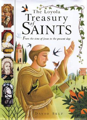 Image for The Loyola Treasury of Saints: From the Time of Jesus to the Present Day