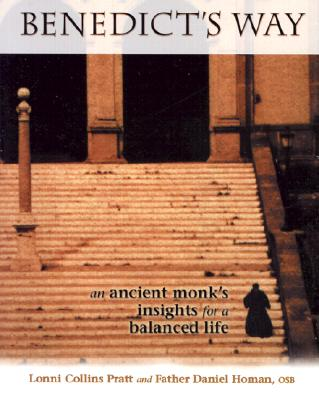 Image for Benedict's Way: An Ancient Monk's Insights for a Balanced Life