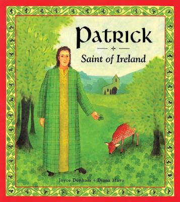 Patrick: Saint of Ireland, JOYCE DENHAM