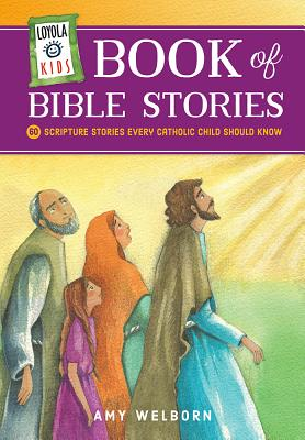 Image for Loyola Kids Book of Bible Stories: 60 Scripture Stories Every Catholic Child Should Know