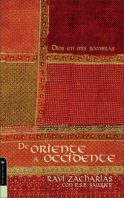 De oriente a occidente (Spanish Edition), Zacharias, Ravi
