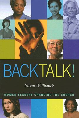 Image for Back Talk!: Women Leaders Changing the Church