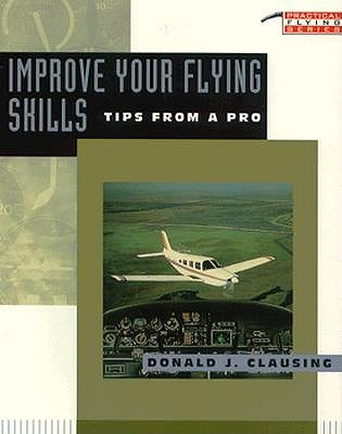 Image for Improve Your Flying Skills: Tips from a Pro (Tab Practical Flying Series)