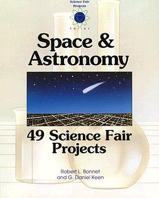 Image for SPACE & ASTRONOMY: 49 SCIENCE FAIR PROJECTS
