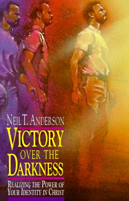 Image for Victory over the Darkness: Realizing the Power of Your Identity in Christ
