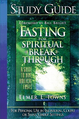 Image for Study guide to Fasting for Spiritual Breakthrough: A Guide to Nine Biblical Fasts
