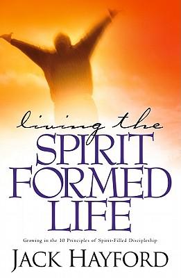 Image for Living the Spirit Formed Life