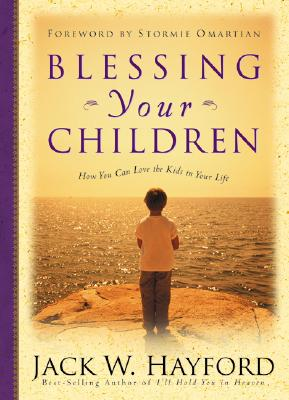 Image for Blessing Your Children: How You Can Love the Kids In Your Life