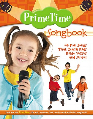 Image for Primetime: Songbook, 48 Fun Songs That Teach Kids Bible Verses and More!
