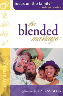 Image for The Blended Marriage: Remarriage (Focus on the Family Marriage Series)