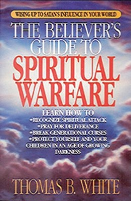 Image for The Believer's Guide to Spiritual Warfare: Wising Up to Satan's Influence in Your World