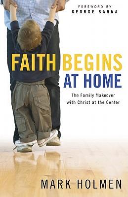 Faith Begins At Home, Mark Holmen