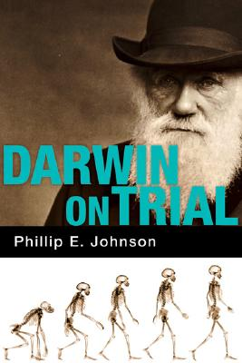 Darwin on Trial, Johnson, Phillip E.