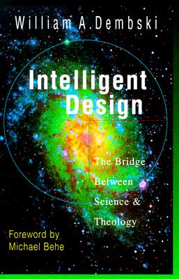 Image for Intelligent Design: The Bridge Between Science and Theology