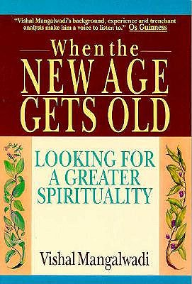 Image for When the New Age Gets Old: Looking for a Greater Spirituality