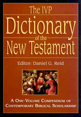 Image for The IVP Dictionary of the New Testament: A One-Volume Compendium of Contemporary Biblical Scholarship