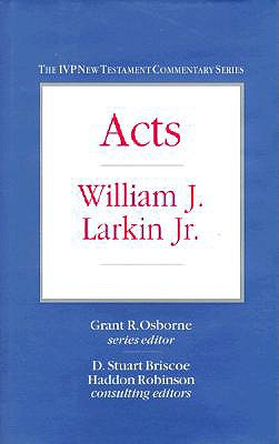 Acts (IVP New Testament Commentary Series), William J. Larkin Jr.