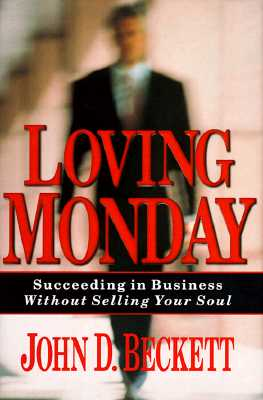Image for LOVING MONDAY SUCCEEDING IN BUSINESS WITHOUT SELLING YOUR SOUL