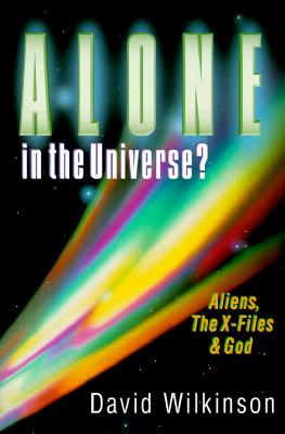 Image for Alone in the Universe?: Aliens, the X-Files & God