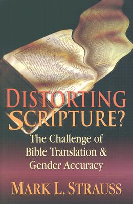 Image for Distorting Scripture?: The Challenge of Bible Translation & Gender Accuracy