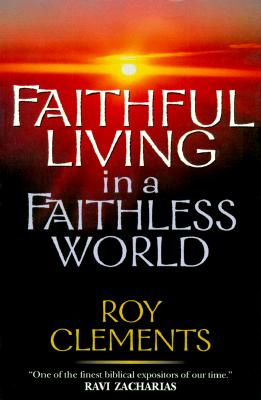 Image for Faithful Living in a Faithless World
