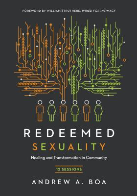 Image for Redeemed Sexuality: 12 Sessions for Healing and Transformation in Community
