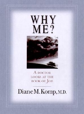 Image for Why Me? : A Doctor Looks at the Book of Job