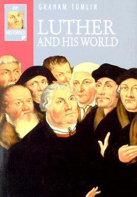 Image for Luther and His World (Ivp Histories)