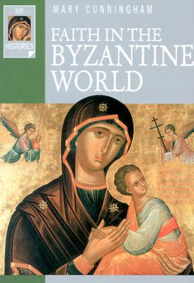Image for FAITH IN THE BYZANTINE WORLD