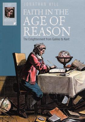 Image for Faith in the Age of Reason: The Enlightenment from Galileo to Kant (Ivp Histories)