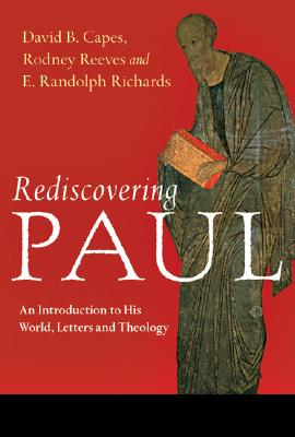 Image for Rediscovering Paul: An Introduction to His World, Letters and Theology