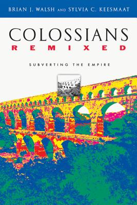 Image for Colossians Remixed: Subverting the Empire
