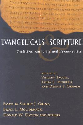 Image for Evangelicals & Scripture: Tradition, Authority and Hermeneutics