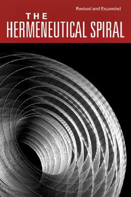 Image for The Hermeneutical Spiral: A Comprehensive Introduction to Biblical Interpretation
