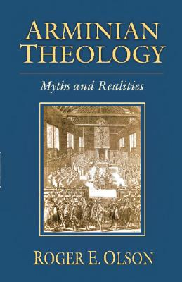 Image for Arminian Theology: Myths and Realities