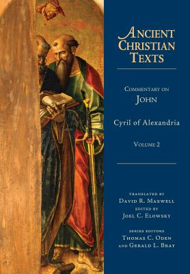 Commentary on John, Volume 2 (Ancient Christian Texts), Cyril Of Alexandria