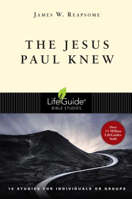 Image for The Jesus Paul Knew (LifeGuide Bible Studies)