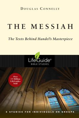Image for The Messiah: The Texts Behind Handel's Masterpiece (Lifeguide Bible Studies)