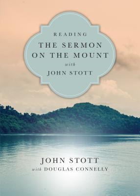 Image for Reading the Sermon on the Mount with John Stott (Reading the Bible With John Stott)