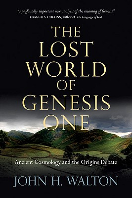 Image for The Lost World of Genesis One: Ancient Cosmology and the Origins Debate
