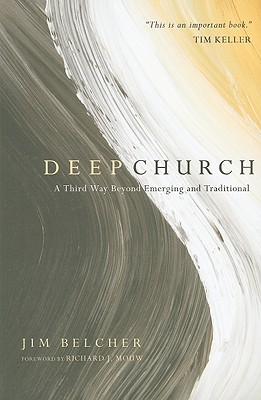 Image for Deep Church: A Third Way Beyond Emerging and Traditional