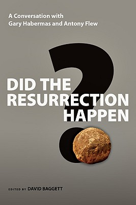 Image for Did the Resurrection Happen?: A Conversation With Gary Habermas and Antony Flew (Veritas Forum Books)