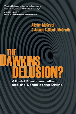 Image for The Dawkins Delusion?: Atheist Fundamentalism and the Denial of the Divine (Veritas Books)